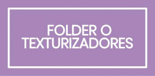 FOLDER O TEXTURIZADORES